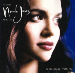NORA JONES - COME AWAY WITH ME